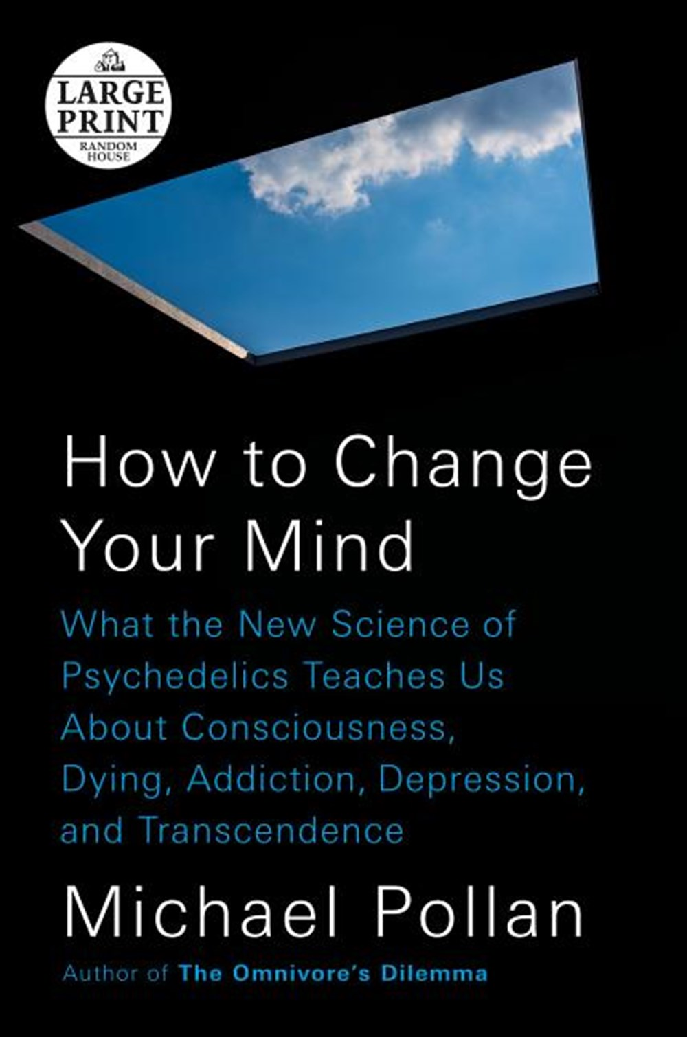 How to Change Your Mind What the New Science of Psychedelics Teaches Us about Consciousness, Dying,