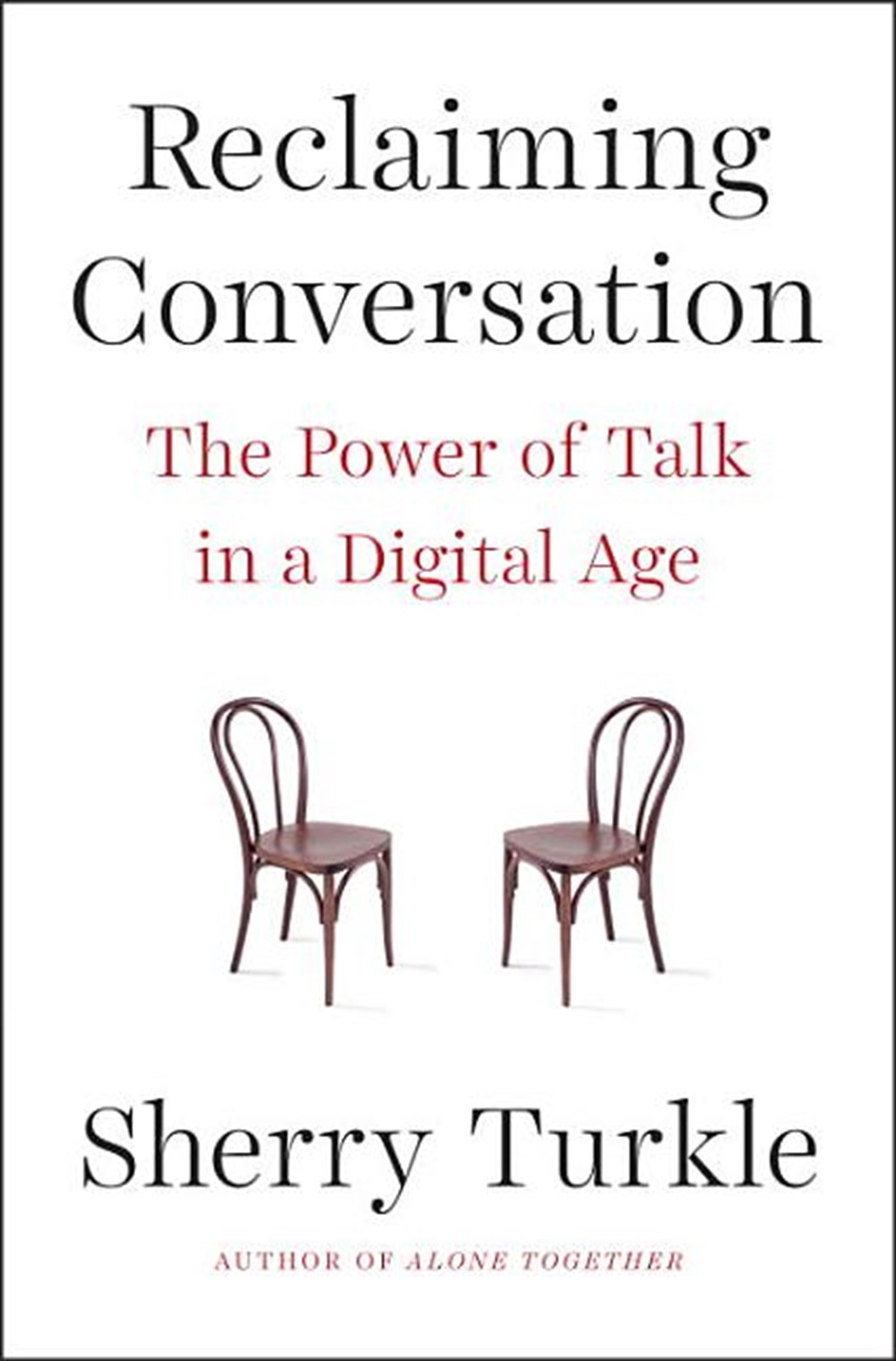 Reclaiming Conversation The Power of Talk in a Digital Age