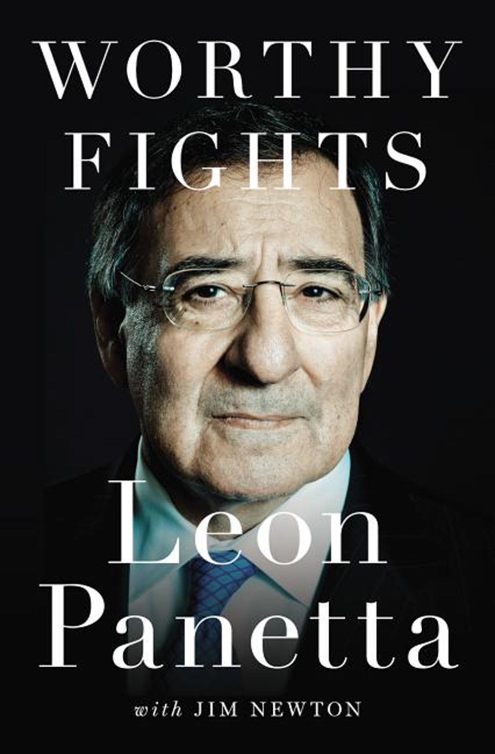 Worthy Fights A Memoir of Leadership in War and Peace