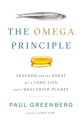 Omega Principle: Seafood and the Quest for a Long Life and a Healthier Planet