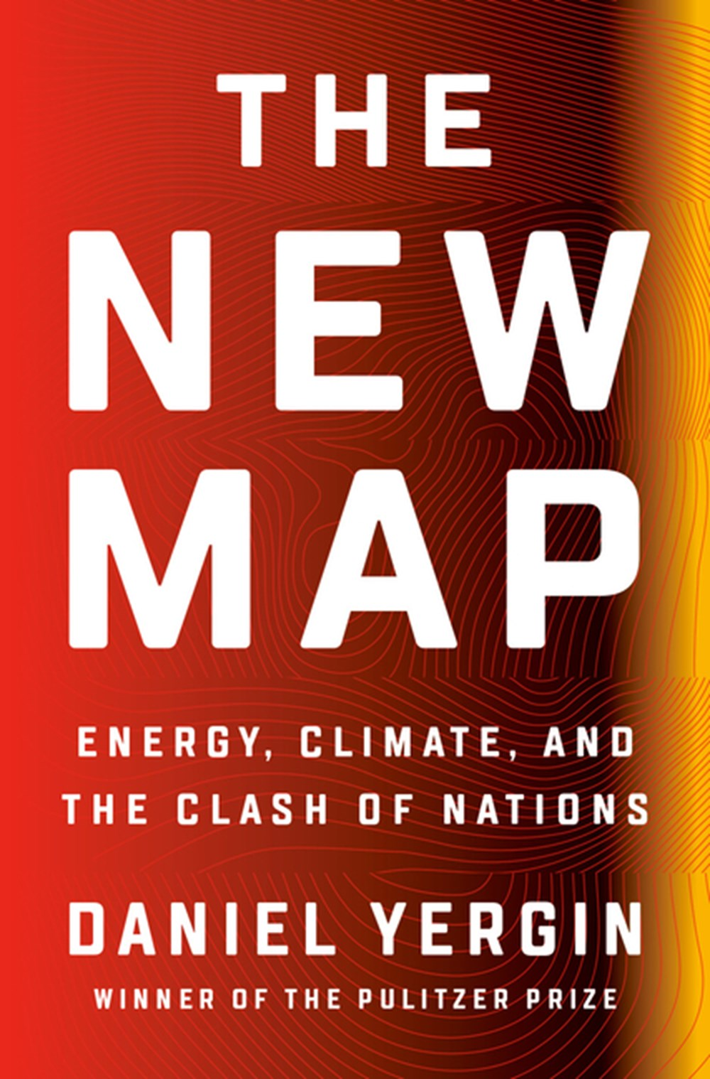 New Map Energy, Climate, and the Clash of Nations