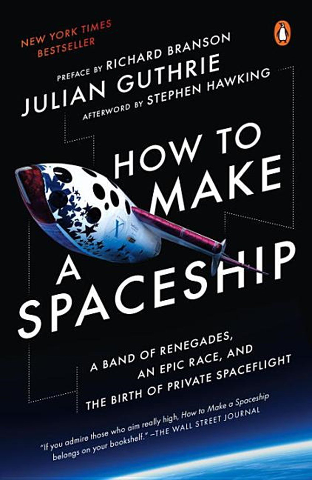 How to Make a Spaceship A Band of Renegades, an Epic Race, and the Birth of Private Spaceflight