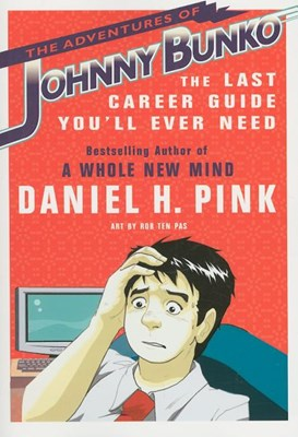 Adventures of Johnny Bunko: The Last Career Guide You'll Ever Need
