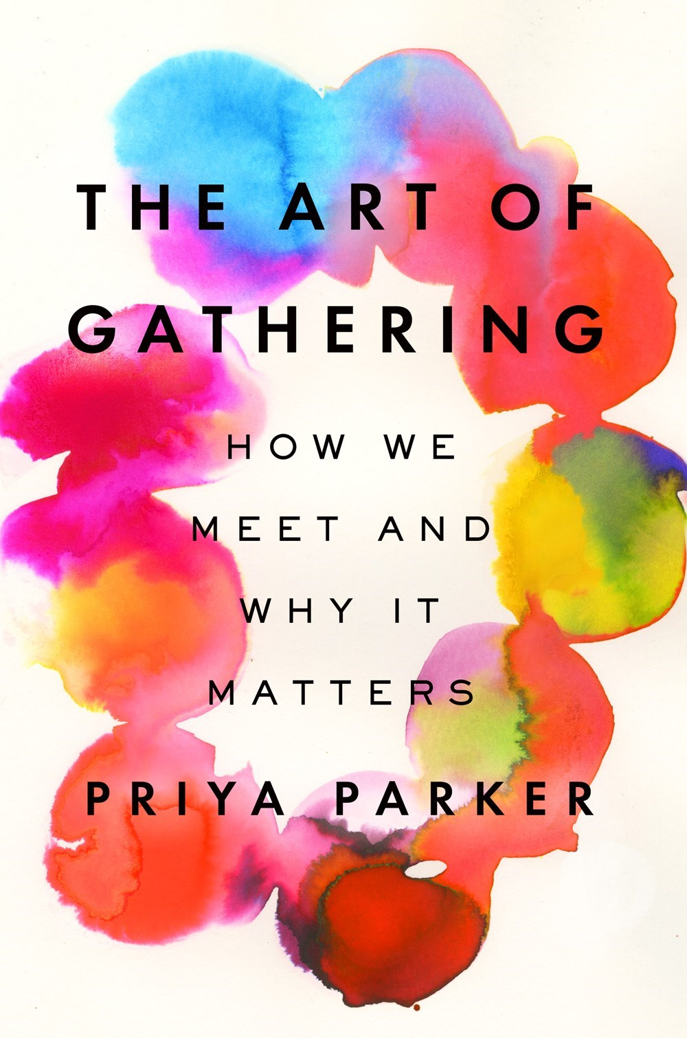 Art of Gathering How We Meet and Why It Matters