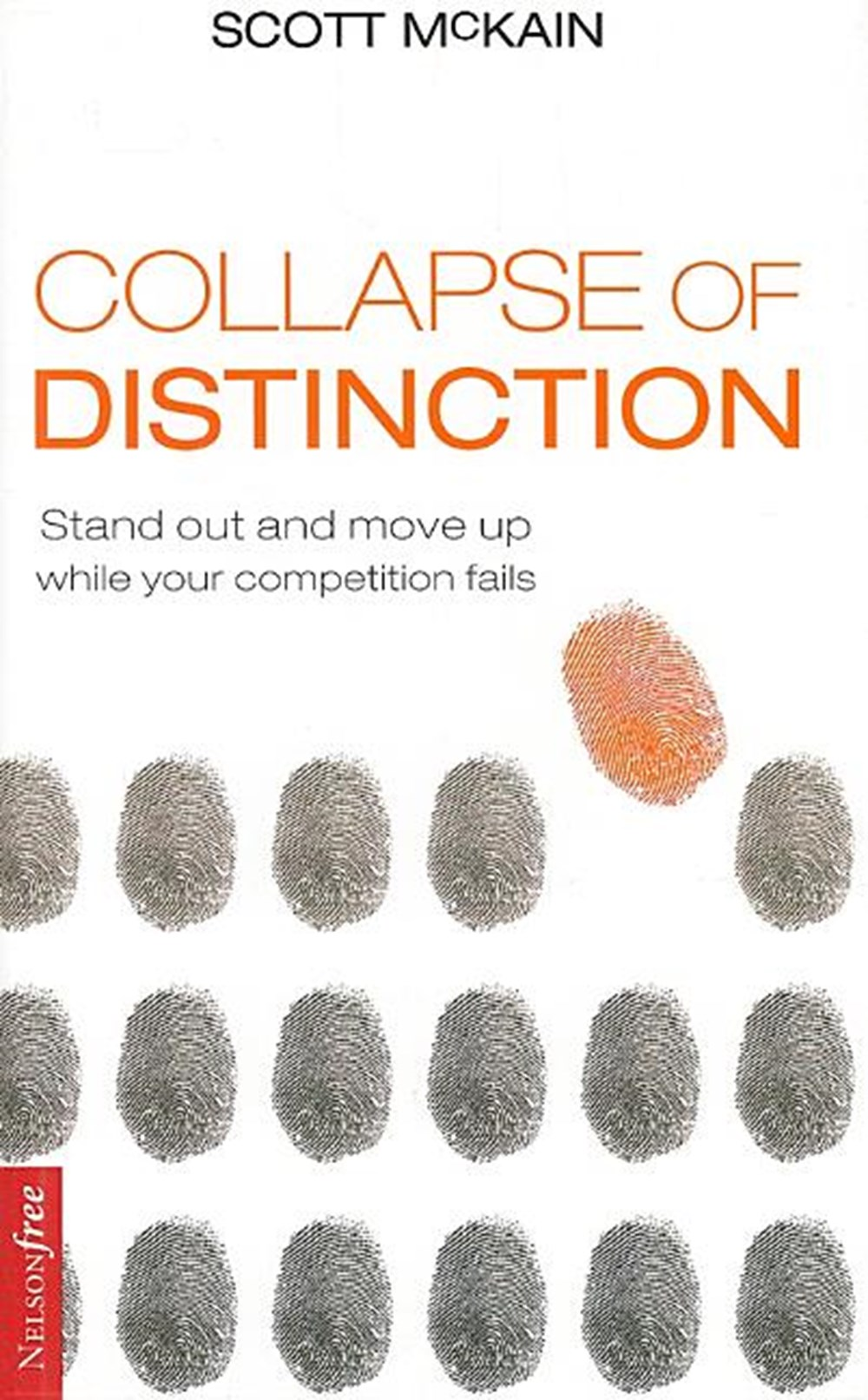 Collapse of Distinction Stand Out and Move Up While Your Competition Fails
