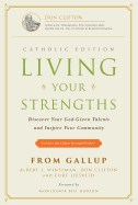 Living Your Strengths: Discover Your God-Given Talents and Inspire Your Community (Catholic)