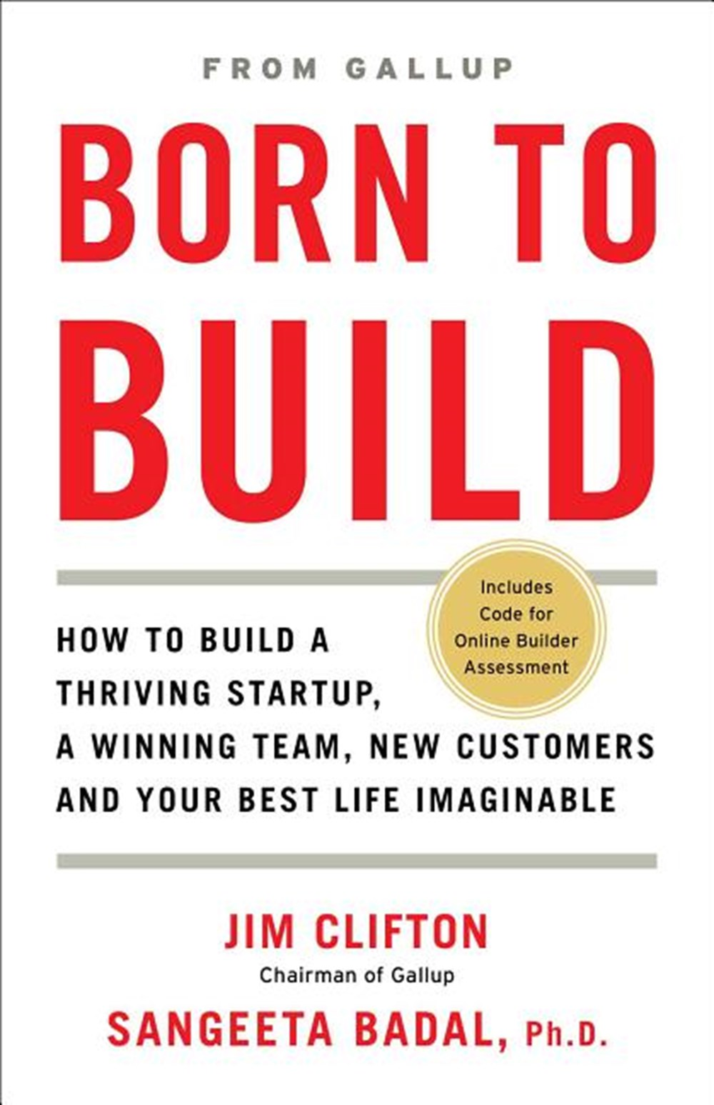 Born to Build How to Build a Thriving Startup, a Winning Team, New Customers and Your Best Life Imag