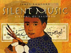 Silent Music: A Story of Baghdad