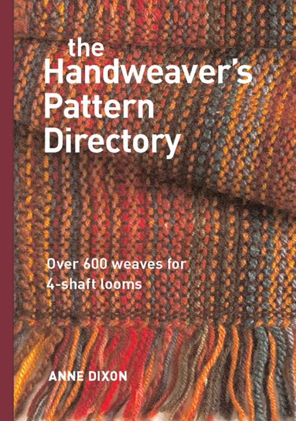 Handweaver's Pattern Directory Over 600 Weaves for Four-Shaft Looms