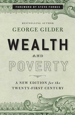 Wealth and Poverty: A New Edition for the Twenty-First Century