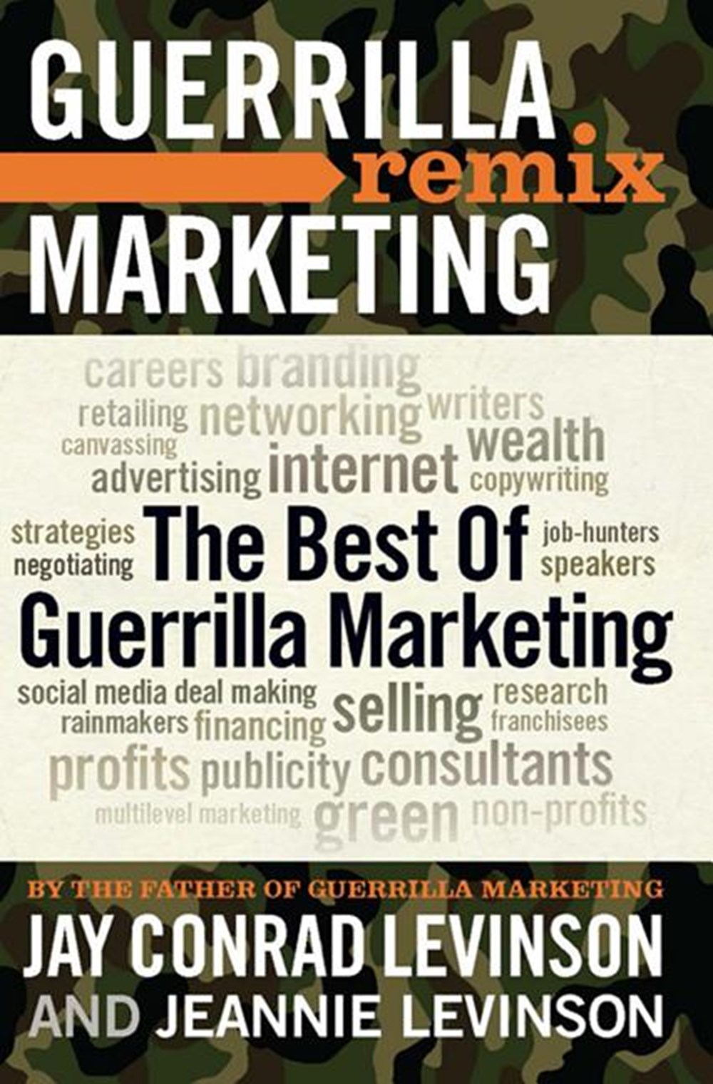 Best of Guerrilla Marketing: Guerrilla Marketing Remix