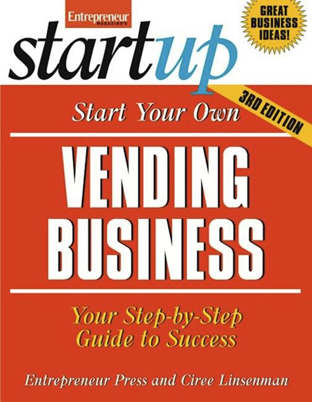 Start Your Own Vending Business: Your Step-By-Step Guide to Success