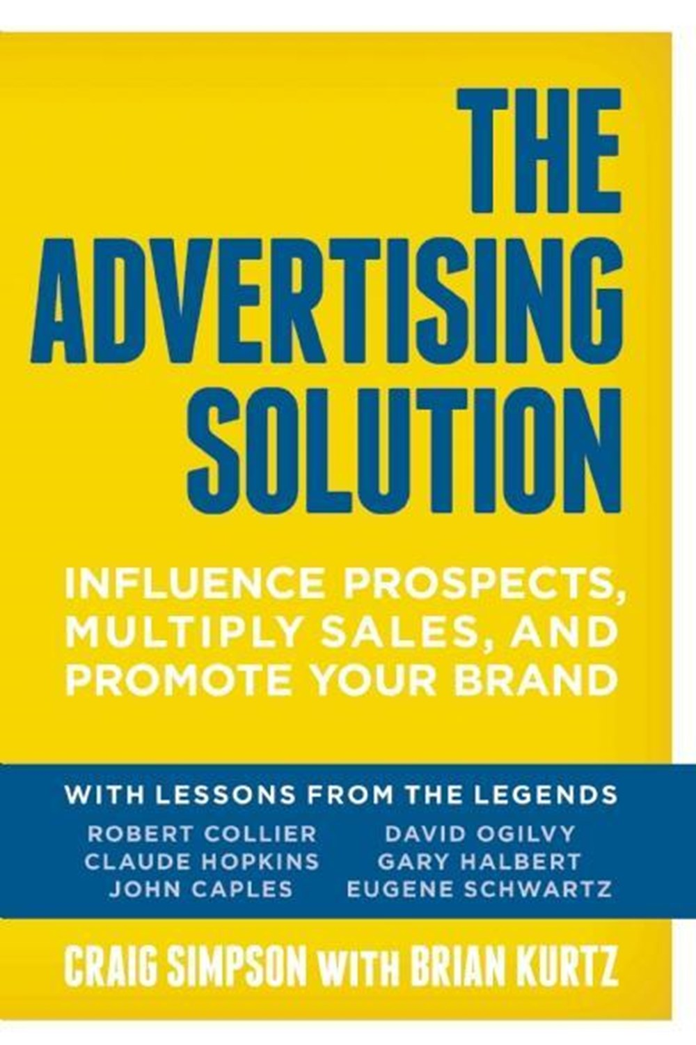 Advertising Solution: Influence Prospects, Multiply Sales, and Promote Your Brand