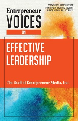 Entrepreneur Voices on Effective Leadership
