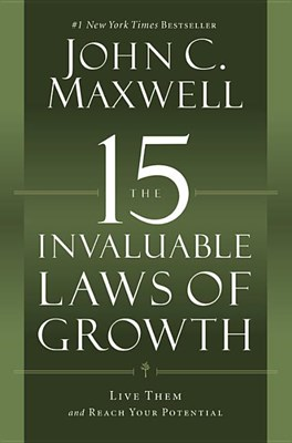 15 Invaluable Laws of Growth: Live Them and Reach Your Potential (Large Print)
