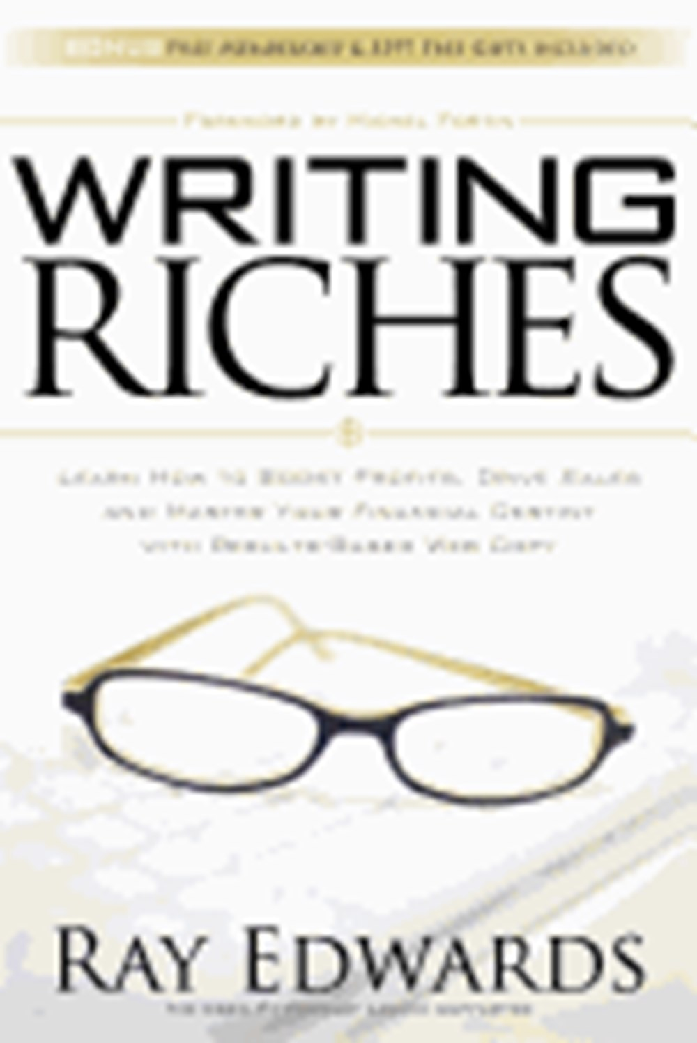 Writing Riches Learn How to Boost Profits, Drive Sales and Master Your Financial Destiny with Result