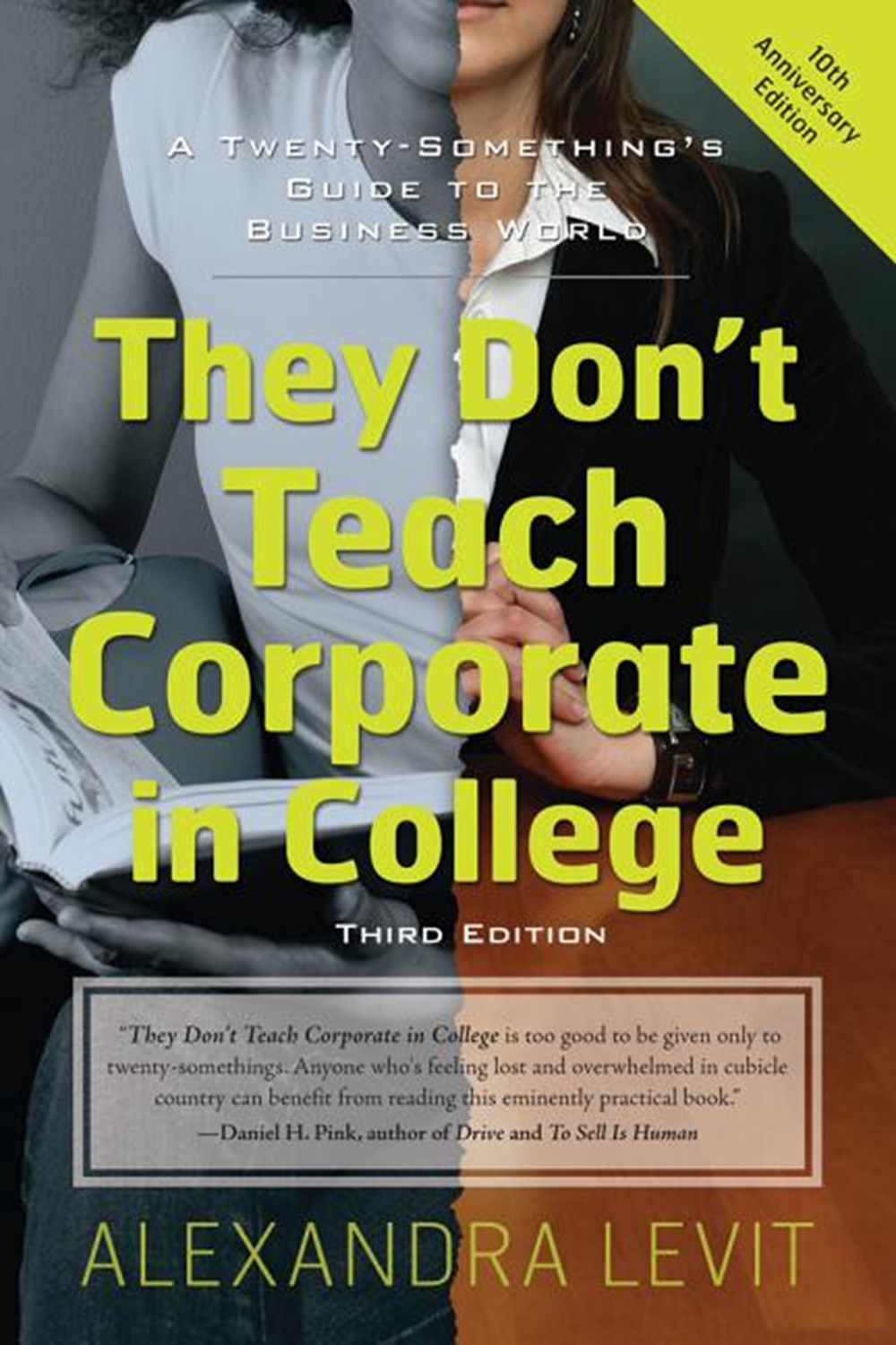 They Don't Teach Corporate in College, 3rd Edition A Twenty-Something's Guide to the Business World