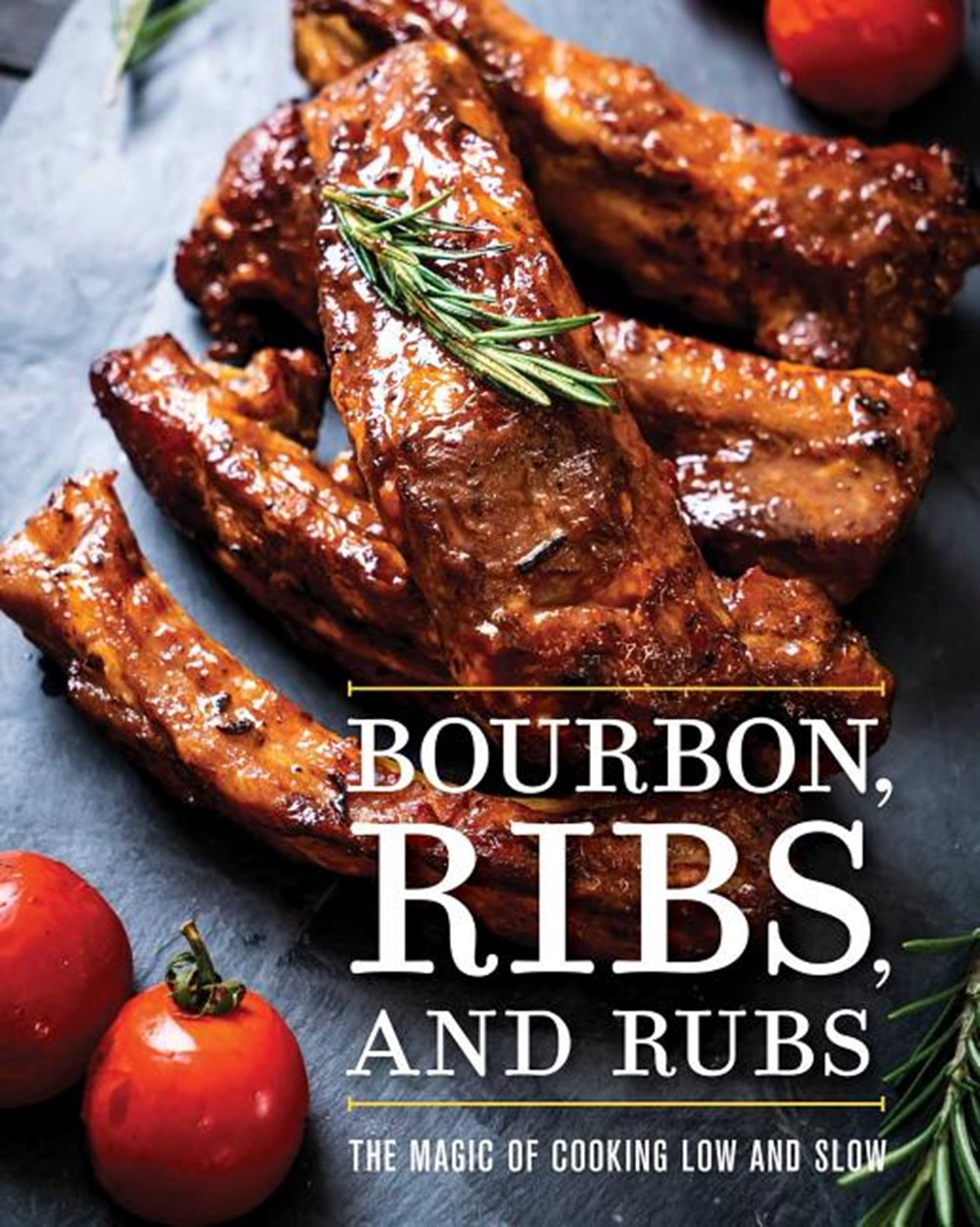 Bourbon, Ribs, and Rubs The Magic of Cooking Low and Slow