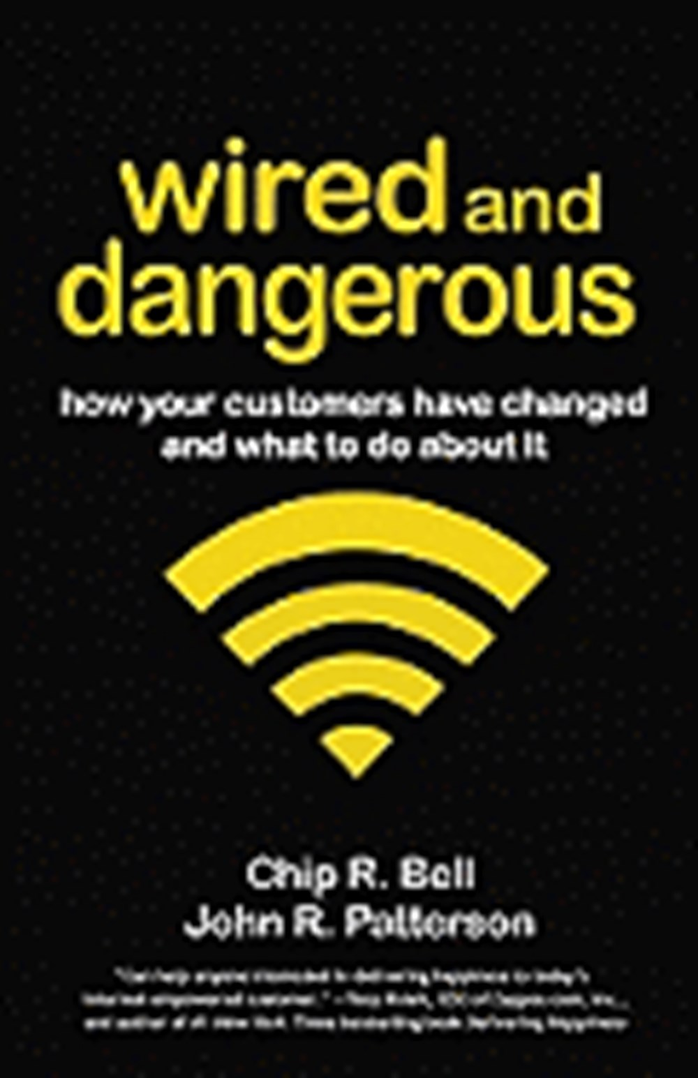 Wired and Dangerous How Your Customers Have Changed and What to Do about It