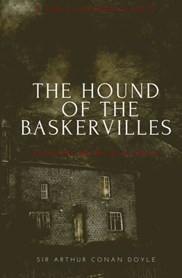 The Hound of the Baskervilles (Annotated): A Tar & Feather Classic: Straight Up With a Twist