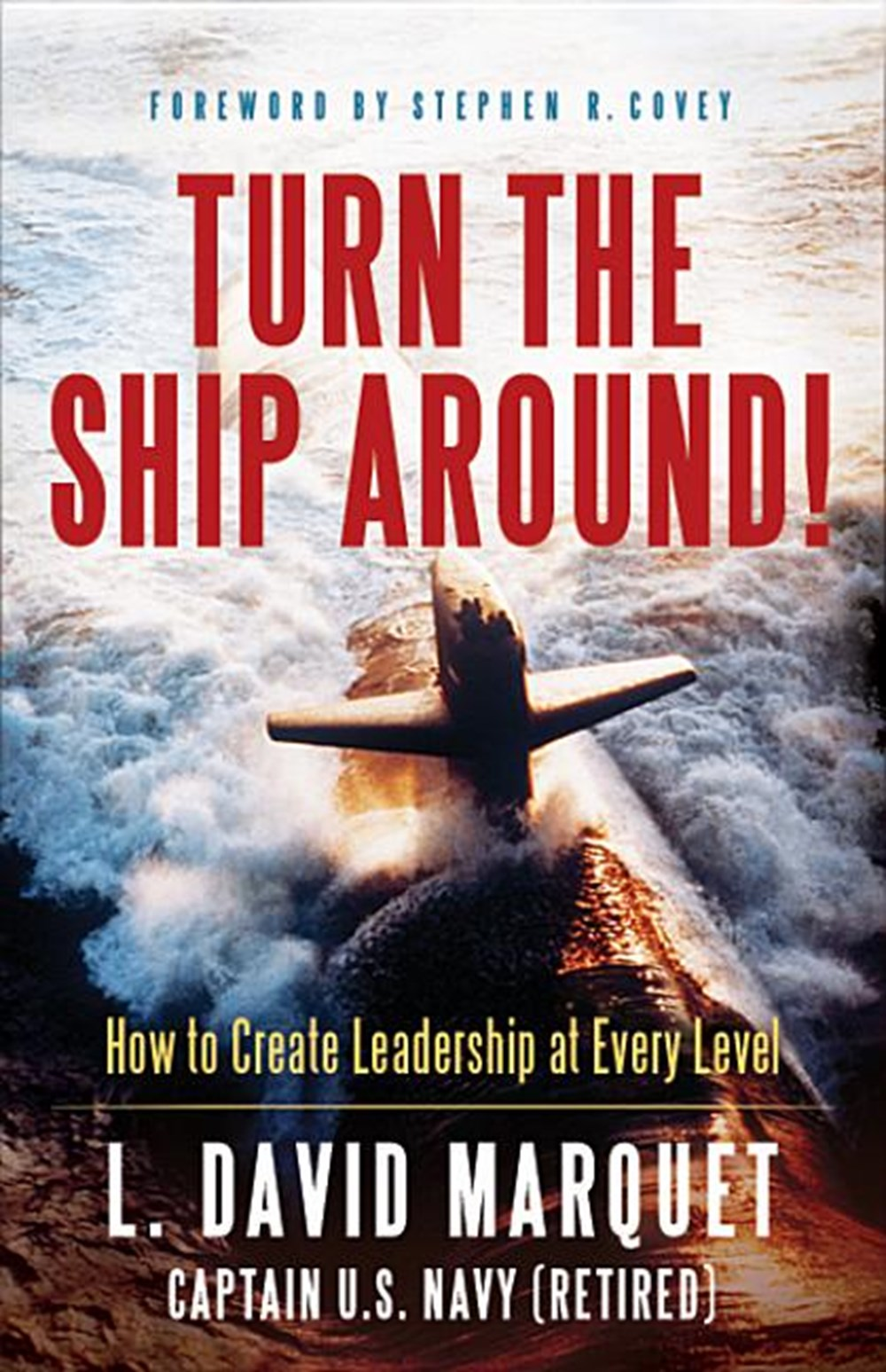 Turn the Ship Around! A True Story of Turning Followers Into Leaders