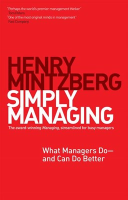 Simply Managing: What Managers Do - and Can Do Better (16pt Large Print Edition)