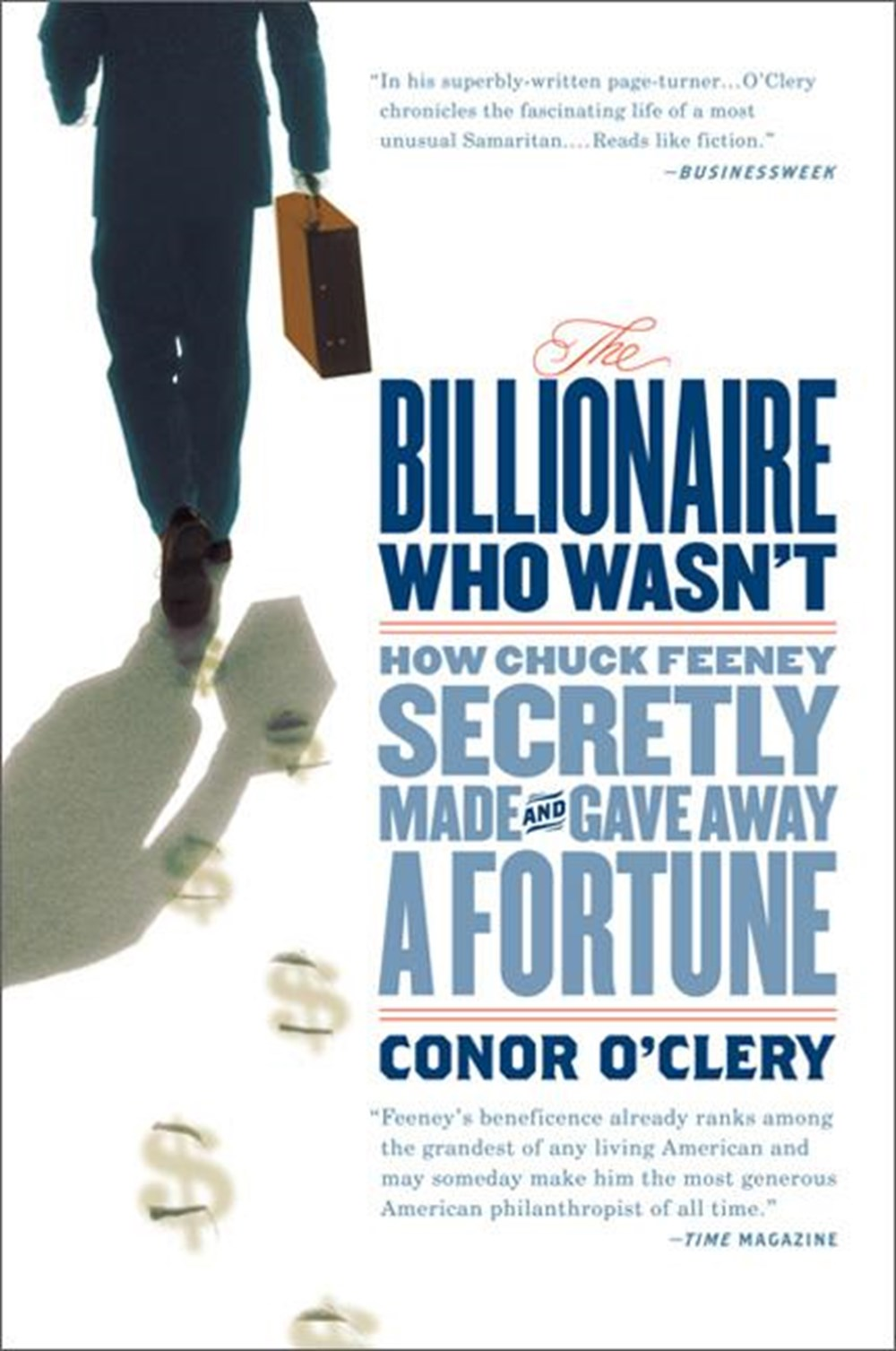 Billionaire Who Wasn't How Chuck Feeney Secretly Made and Gave Away a Fortune