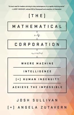 Mathematical Corporation: Where Machine Intelligence and Human Ingenuity Achieve the Impossible