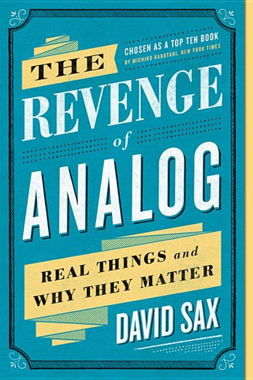 Revenge of Analog Real Things and Why They Matter