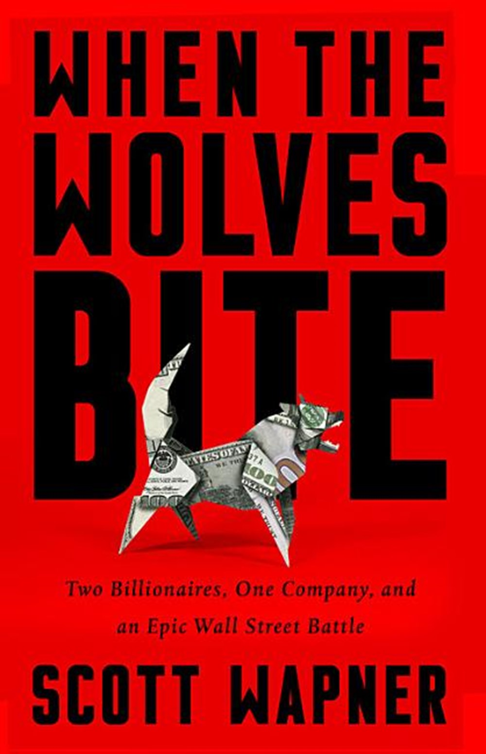 When the Wolves Bite Two Billionaires, One Company, and an Epic Wall Street Battle