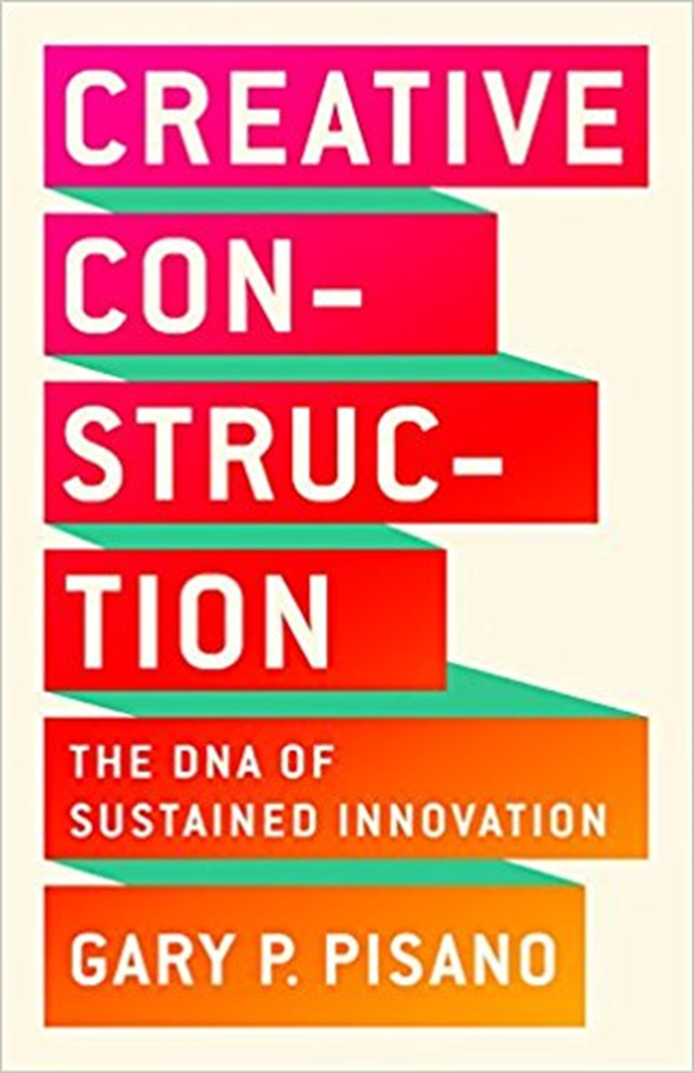 Creative Construction The DNA of Sustained Innovation