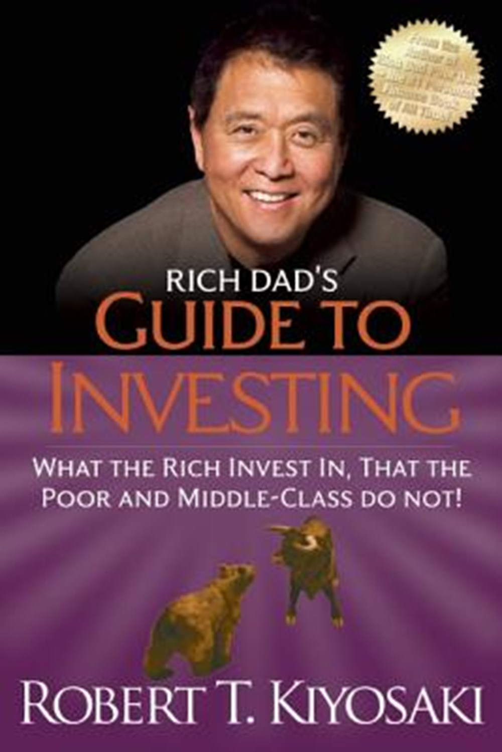 Rich Dad's Guide to Investing What the Rich Invest In, That the Poor and the Middle Class Do Not!