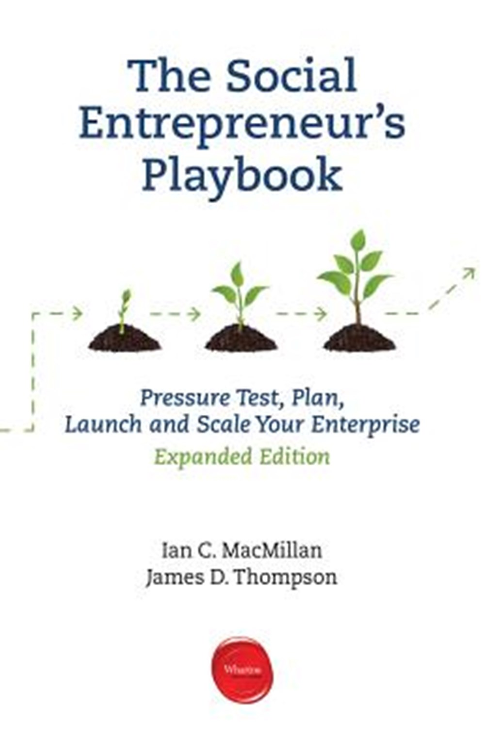 Social Entrepreneur's Playbook, Expanded Edition Pressure Test, Plan, Launch and Scale Your Social E