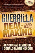 Guerrilla Deal-Making: How to Put the Big Dog on Your Leash and Keep Him There