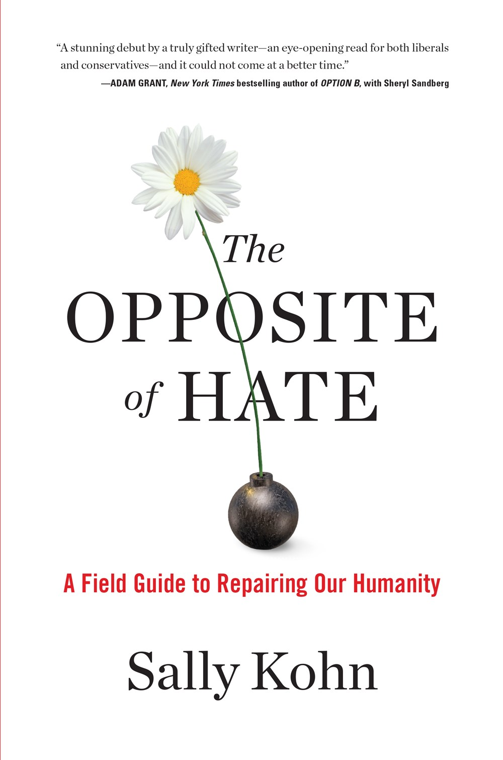 Opposite of Hate A Field Guide to Repairing Our Humanity