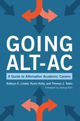 Going Alt-AC: A Guide to Alternative Academic Careers