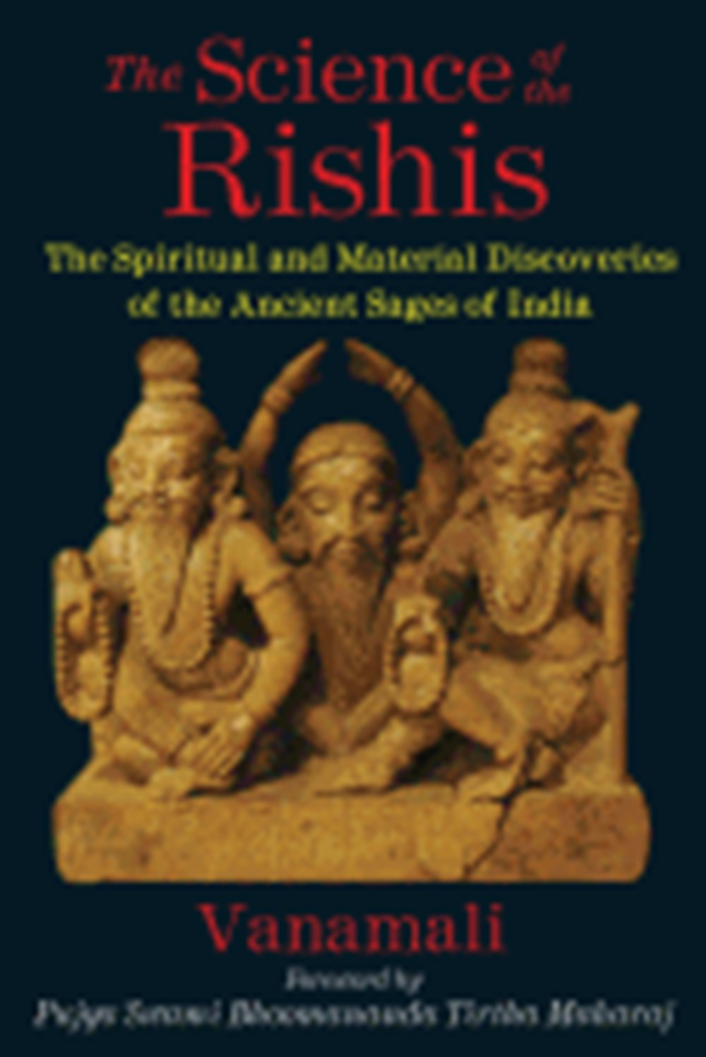 Science of the Rishis The Spiritual and Material Discoveries of the Ancient Sages of India (Uism<