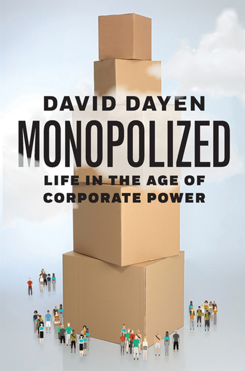 Monopolized Life in the Age of Corporate Power
