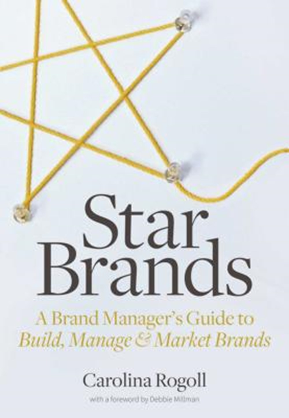 Star Brands A Brand Manager's Guide to Build, Manage & Market Brands