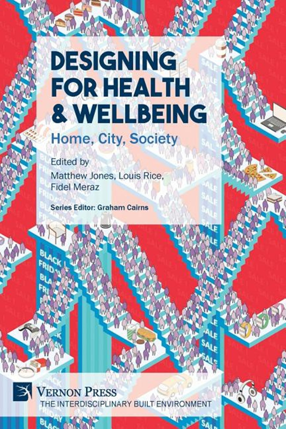 Designing for Health & Wellbeing Home, City, Society
