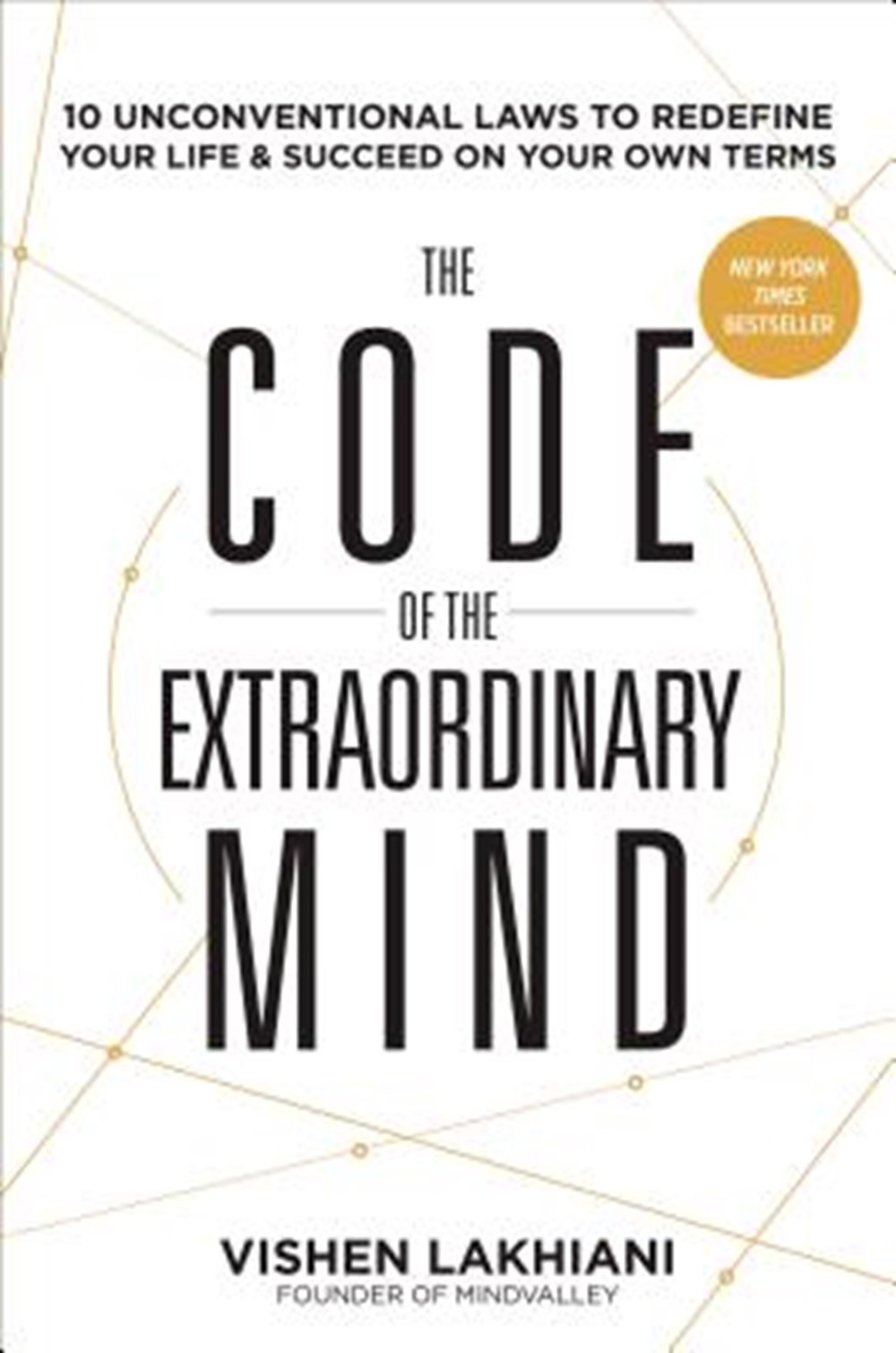 Code of the Extraordinary Mind 10 Unconventional Laws to Redefine Your Life and Succeed on Your Own
