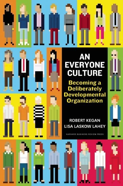 Everyone Culture Becoming a Deliberately Developmental Organization