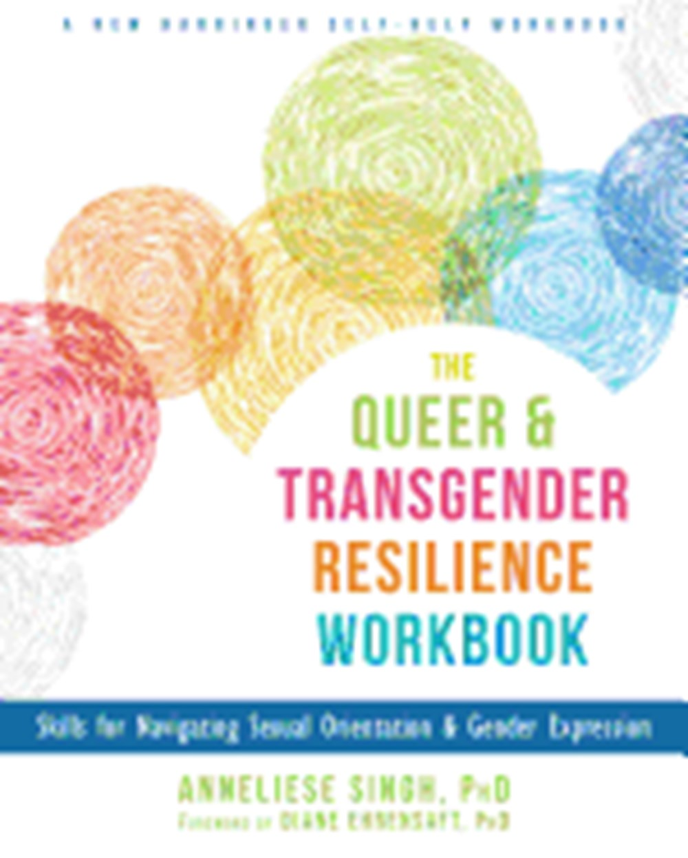Queer and Transgender Resilience Workbook Skills for Navigating Sexual Orientation and Gender Expres