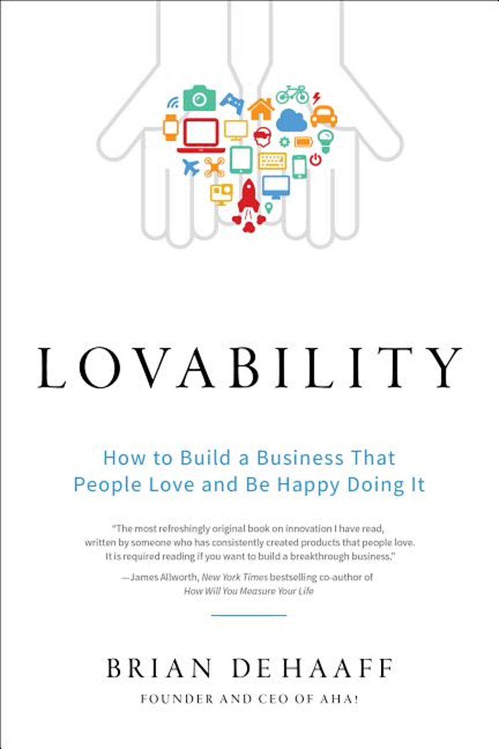 Lovability How to Build a Business That People Love and Be Happy Doing It