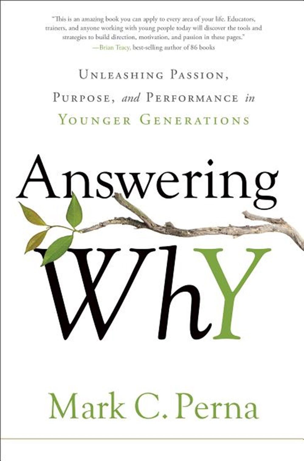 Answering Why Unleashing Passion, Purpose, and Performance in Younger Generations