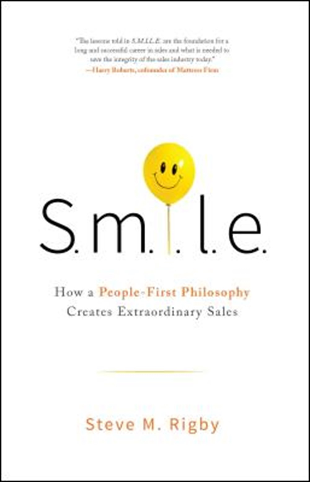 S.M.I.L.E How a People-First Philosophy Creates Extraordinary Sales