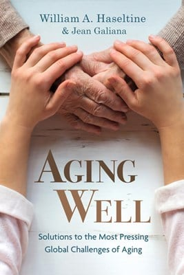 Aging Well: Solutions to the Most Pressing Global Challenges of Aging