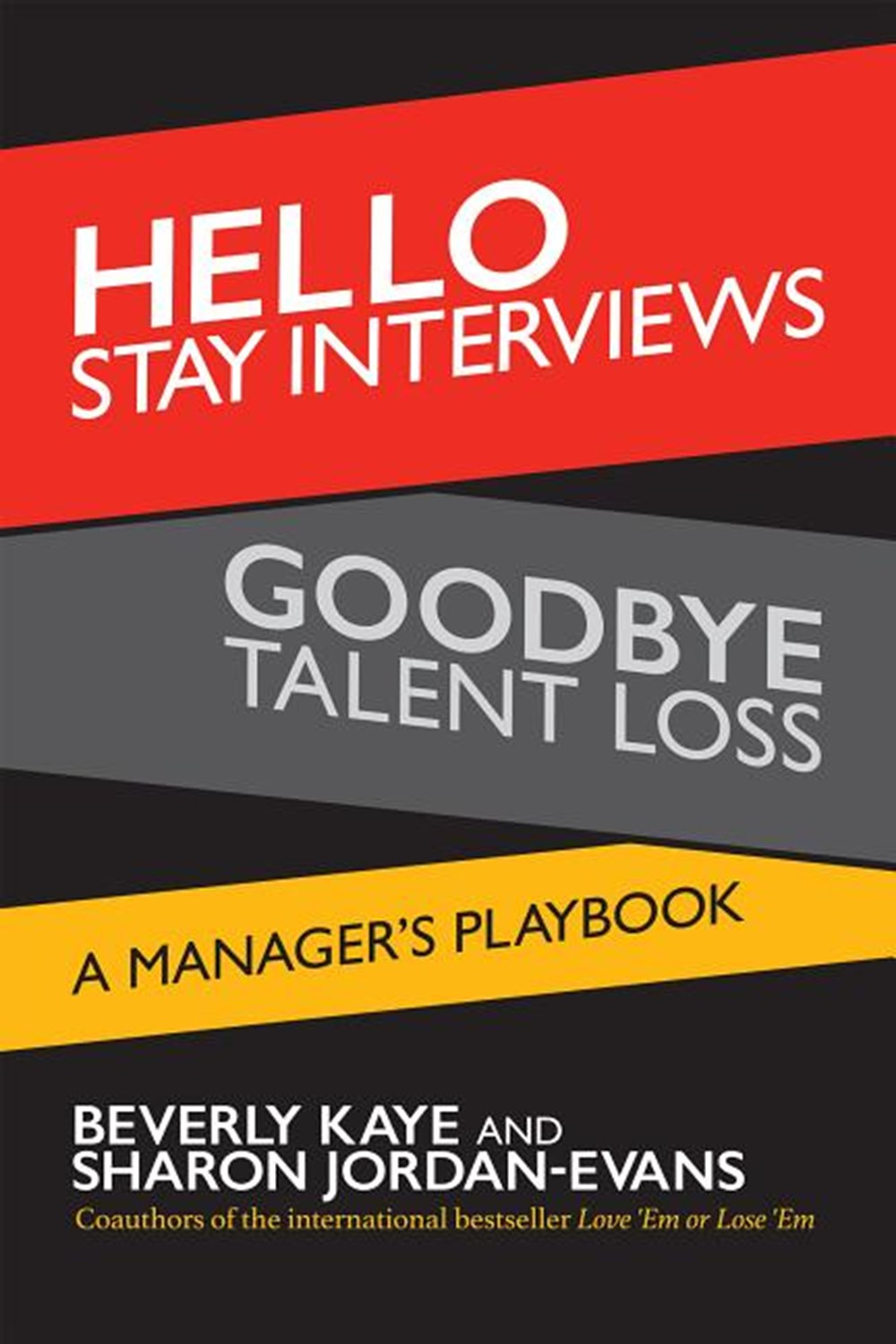 Hello Stay Interviews, Goodbye Talent Loss A Manager's Playbook