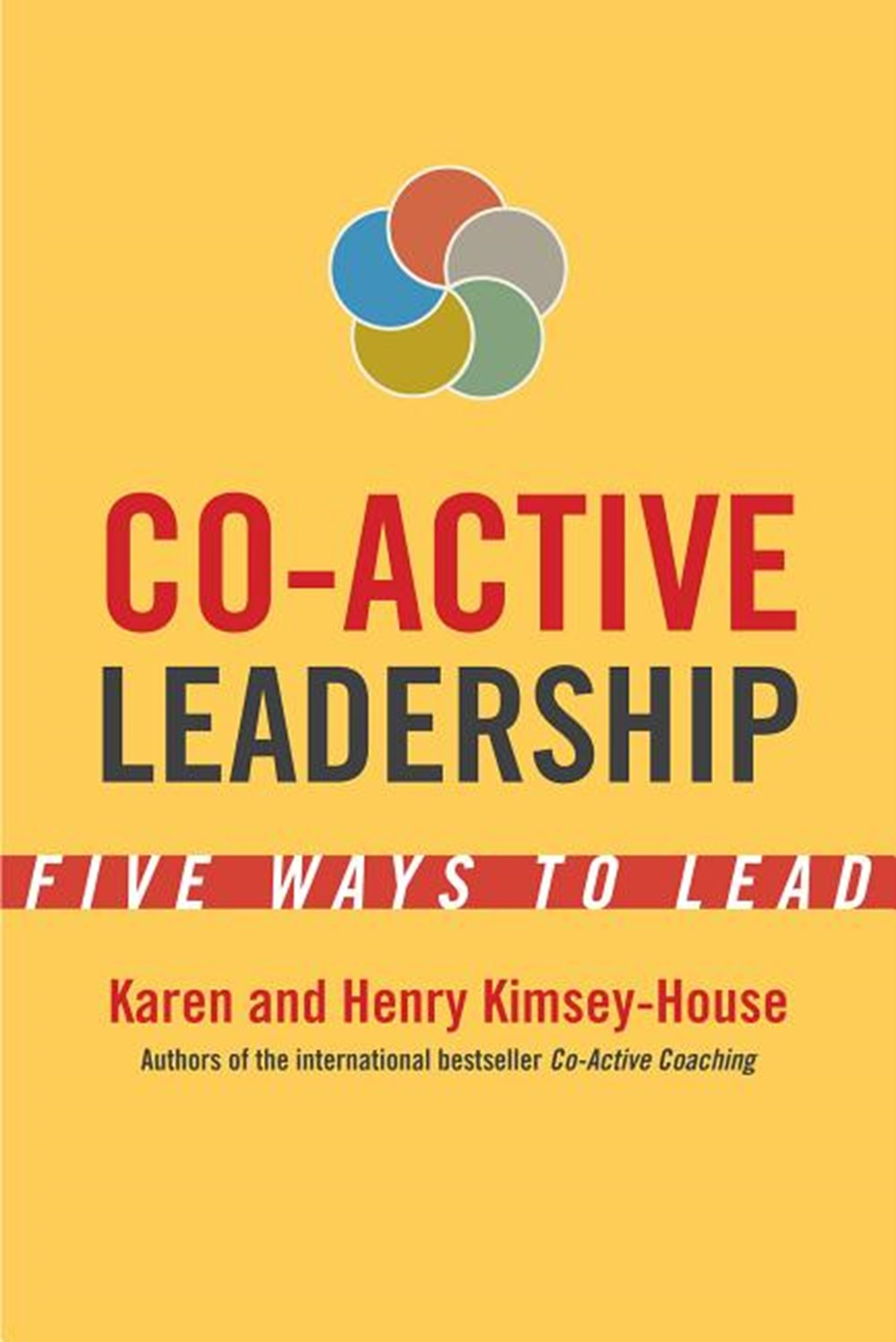Co-Active Leadership Five Ways to Lead (16pt Large Print Edition)