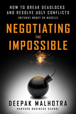 Negotiating the Impossible: How to Break Deadlocks and Resolve Ugly Conflicts (without Money or Muscle) (16pt Large Print Edition)